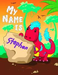 My Name Is Stephen: 2 Workbooks in 1 Personalized Primary Name and Letter Traci