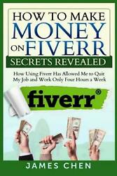 How To Make Money On Fiverr Secrets Revealed How Using Fiverr Has Allowed Me To