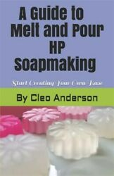 Melt And Pour Hp Soapmaking Create Your Own Base, Brand New, Free Shipping I...