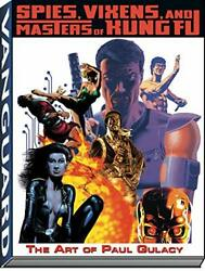 Spies, Vixens And Masters Of Kung Fu The Art Of Paul Gulacy Paperback
