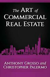 The Art Of Commercial Real Estate By Grosso Anthony palermo Christopher Paandhellip