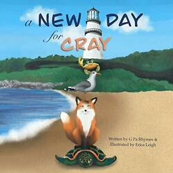A New Day For Cray The Adventures Of Cray On The Bay By Rhymes G Pa Paperandhellip
