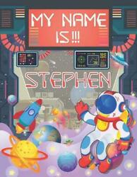 My Name Is Stephen: Personalized Primary Tracing Book Learning How to Write Th