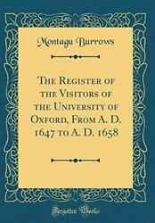 The Register Of The Visitors Of The University Of Oxford,... By Burrows, Montagu
