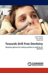 Towards Drill Free Dentistry Bioactive Glasses For Cutting Cavitites In Teeth B