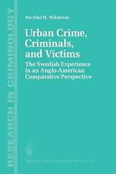 Urban Crime, Criminals, And Victims The Swedish Experience In An Anglo-american