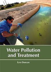 Water Pollution And Treatment By Ezra Duncan English Hardcover Book Free Shipp