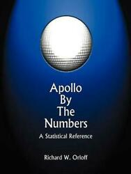 Apollo By The Numbers A Statistical Reference By Richard W. Orloff English Pa