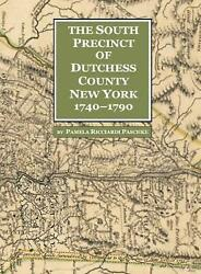 South Precinct Of Dutchess County New York 1740-1790 Divided Into Philipse, Fre