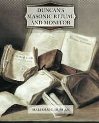Duncan's Masonic Ritual And Monitor By Duncan, Malcolm C. Book The Fast Free