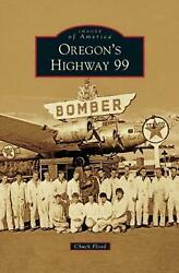 Oregonand039s Highway 99 By Chuck Flood English Hardcover Book Free Shipping