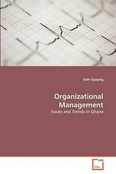 Organizational Management Issues And Trends In Ghana By Seth Oppong English P