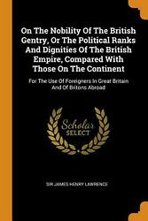 On The Nobility Of The British Gentry Or The Political Ranks And Dignities Of T