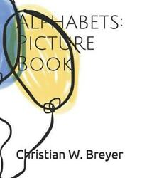 Alphabets: Picture Book by Christian W. Breyer English Paperback Book Free Shi