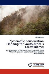 Systematic Conservation Planning For South Africaand039s Forest Biome An Assessment