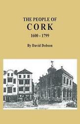 The People Of Cork 1600-1799 By David Dobson English Paperback Book Free Ship
