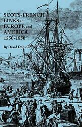 Scots-french Links In Europe And America 1550-1850 By David Dobson English Pa