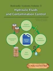 Hydraulic Systems Volume 3 Hydraulic Fluids And Contamination Control By Medhat