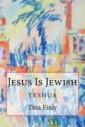 Jesus Is Jewish: Yeshua by Tina Finly English Paperback Book Free Shipping