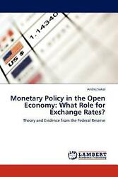 Monetary Policy In The Open Economy What Role For Exchange Rates Theory And E