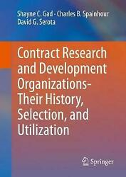 Contract Research And Development Organizationstheir History Selection And Uti