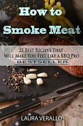 How To Smoke Meat 25 Best Recipes That Will Make You Feel Like A Bbq Pro By Lau