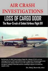 Air Crash Investigations - Loss Of Cargo Door - The Near Crash Of United Airline