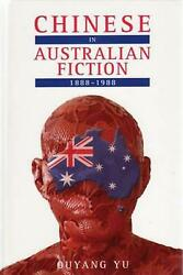 Chinese In Australian Fiction 1888-1988 By Yu Ouyang English Hardcover Book F
