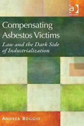 Compensating Asbestos Victims Law And The Dark Side Of Industrialization, H...