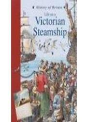 Life In A Victorian Steamship History Of Britain Topic Booksandrew Langley