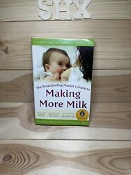 The Breastfeeding Motherand039s Guide To Making More Milk Foreword By Martha Sears
