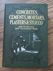 Concretes Cements Mortars Plasters And Stucco How To Use And Prep Hodgson 1906 Nice