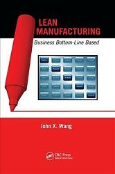 Lean Manufacturing Business Bottom-line Based Paperback By Wang John X. ...