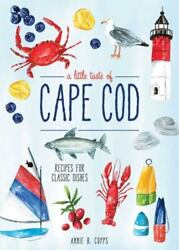 Little Taste Of Cape Cod Recipes For Classic Dishes Hardcover By Copps An...