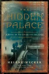 Hidden Palace A Novel Of The Golem And The Jinni By Helene Wecker English Har