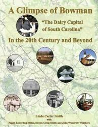 A Glimpse Of Bowman In The 20th Century And Beyond The Dairy Capital Of South C