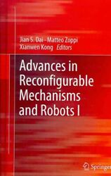 Advances In Reconfigurable Mechanisms And Robots I Hardcover By Dai Jian S....
