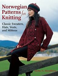 Norwegian Patterns For Knitting Classic Sweaters, Hats, Vests, And Mittens B…