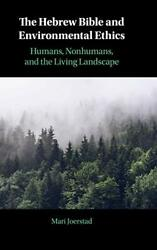 The Hebrew Bible And Environmental Ethics Humans, Nonhumans, And The Living…