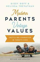 Modern Parents Vintage Values Revised and Updated: Instilling Character in…