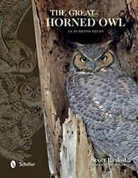 The Great Horned Owl An In-depth Study By Rashid, Scott Hardcover
