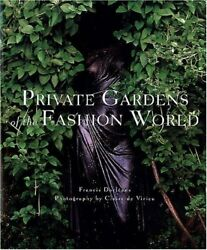 Private Gardens Of The Fashion World By Francis Dorleans Hardcover