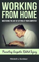 Working From Home - Mastering The Art Of Sitting At Your Computer By Mitchell Ke