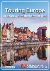 The Touring Europe 2019 In A Caravan Motorhome Or Tent Car... By Kate Walters