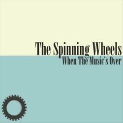 Spinning Wheels - When The Music's Over Used - Very Good Cd