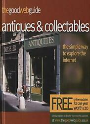 The Good Web Guide To Antiques And Collectables The Simple Way To Explore The,