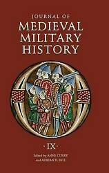 Journal Of Medieval Military History Volume Ix Soldiers, Weapons And Armies In T