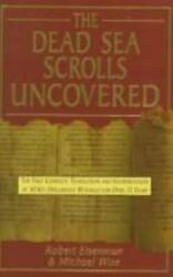The Dead Sea Scrolls Uncovered The First Complete Translation And Interpretatio