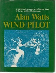 Wind Pilot - A Yachtsmanand039s Analysis Of The Thermal Wi... By Watts Alan Hardback