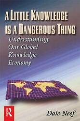 A Little Knowledge Is A Dangerous Thing, Neef, Dale, Paperback